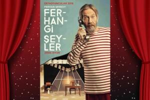 Usta Oyuncu Ferhan Şensoy'un Uzun Yıllardır Sahnelediği 'Ferhangi Şeyler' Oyununa Tiyatro Biletleri