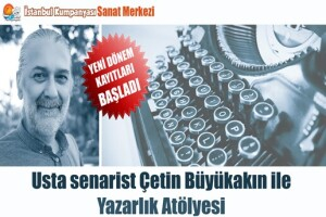 İstanbul Kumpanyası'ndan Usta Senarist Çetin Büyükakın İle Senaryo Yazım Atölyesi