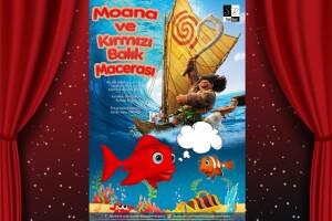 'Moana ve Kırmızı Balık Macerası' Çocuk Tiyatro Bileti