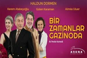 Haldun Dormen'in Hem Yazıp Hem Oynadığı Bir Zamanlar Gazinoda Oyununa Tiyatro Bileti