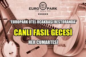 Europark Hotel'de Her Cumartesi Fasıl Programı Eşliğinde Keyifli Akşam Yemeği