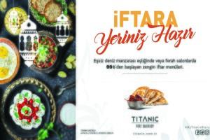 Bakırköy 5 Yıldızlı Titanic Port Hotel'den Denize Nazır Kişi Başı İftar Keyfi
