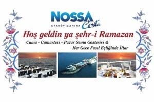 Ataköy Marina Nossa Costa'da Ramazan Boyu Birbirinden Enfes Lezzetlerle Dolu Hafta İçi veya Hafta Sonu Seçenekli Fasıl Eşliğinde İftar Menüsü