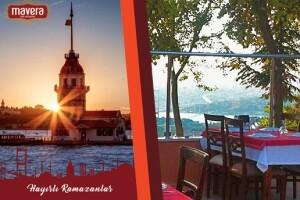 Çamlıca Mavera Cafe'de Ramazan Boyu Sizlerle Olacak Tadına Doyulmaz İftar & Sahur Menüsü