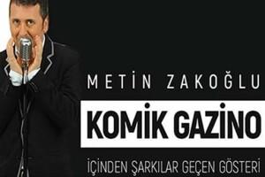 Metin Zakoğlu 'Komik Gazino' Gösteri Bileti