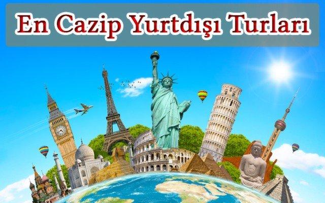 Kıtaları, Ülkeleri ve Şehirleri Keşfetmek İçin En Avantajlı Yurtdışı Turlarını Kaçırmayın!
